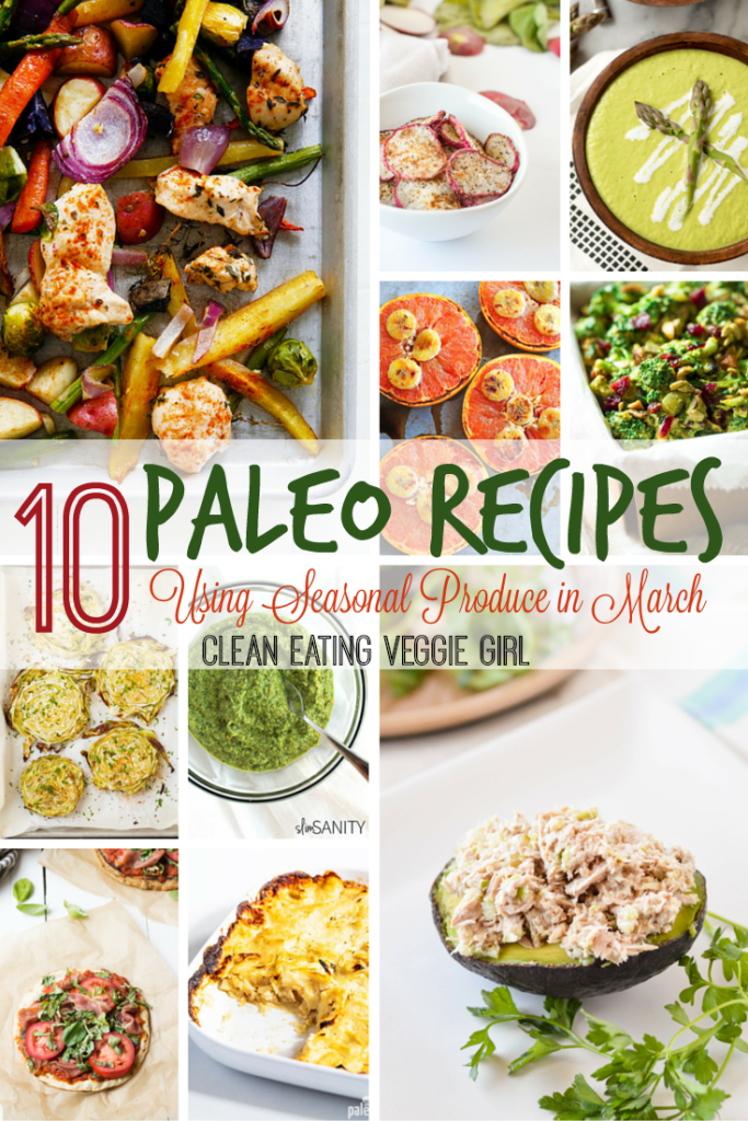 10 Paleo Recipes Using Seasonal Produce in March {Recipe Round-Up}| cleaneatingveggiegirl.com