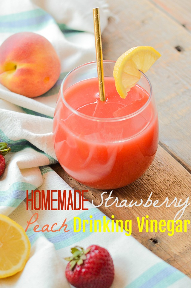 Homemade Strawberry Peach Drinking Vinegar