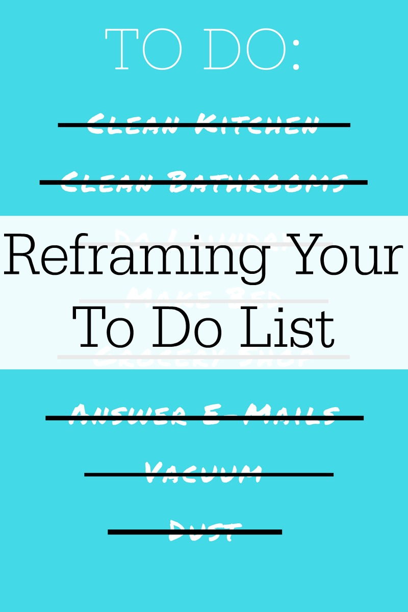 Reframing My To Do List in this Season of Life #healthyliving #healthy