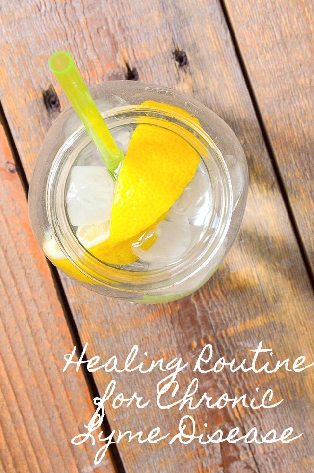 My Healing Routine for Chronic Lyme Disease including herbs, diet, supplements, and detox #lymewarrior #lymedisease #healing